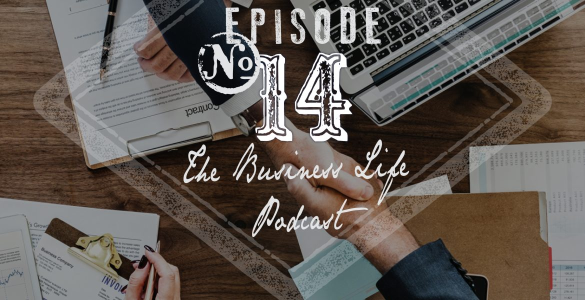 The Business Life Podcast #013 - Sales 101 - The art of selling and reaching sales goals with Luke Sigle, The Vernon Company