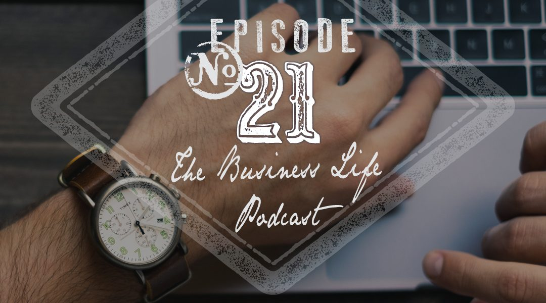 The Business Life Podcast #021 - One thing that will dramatically increase your productivity