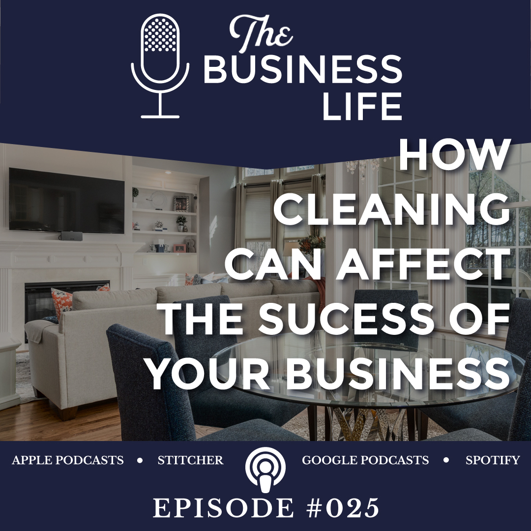 Tbl 025 How Cleaning Affects The Success Of Your Business